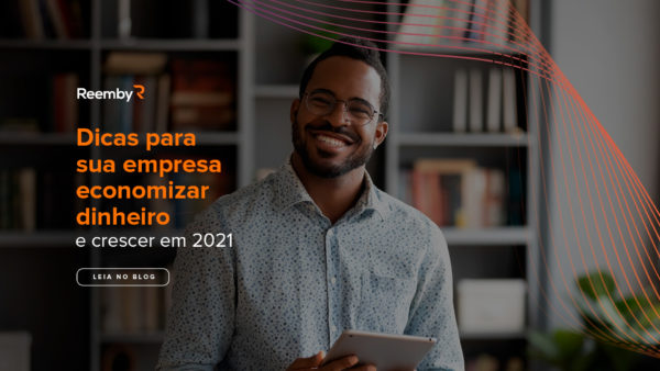Planeje-se agora mesmo para economizar dinheiro em 2021 e investir as receitas no que é essencial para o seu próprio negócio