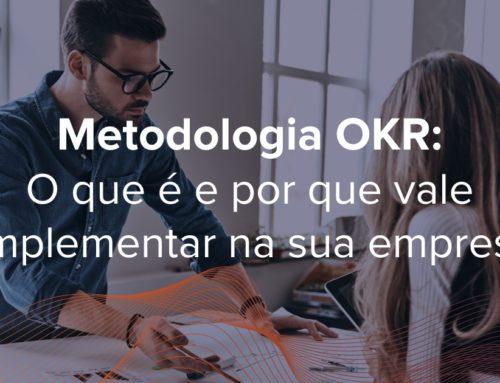 Metodologia OKR: O que é e por que vale implementar na sua empresa
