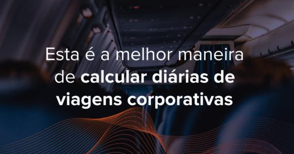 Veja como calcular o pagamento de diárias de viagens corporativas de modo simples, evitando que surpresas prejudiquem o orçamento da empresa