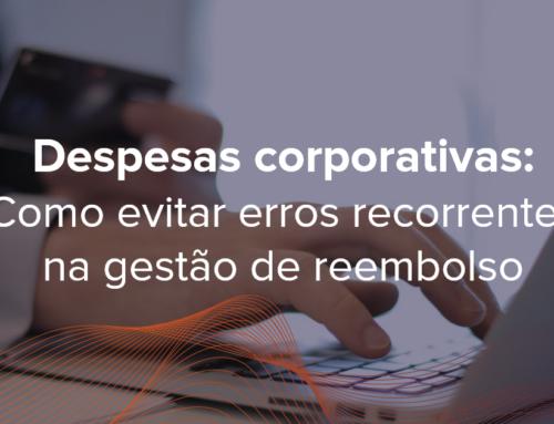 Como evitar erros recorrentes na gestão de reembolso de despesas corporativas